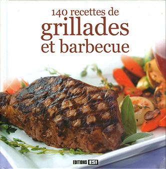 140 recettes de grillades et barcecue