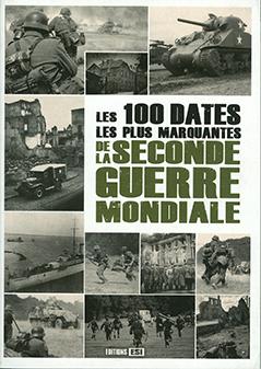 Les 100 dates les plus marquantes de la seconde guerre mondiale