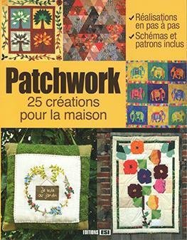 Patchwork: 25 créations pour la maison